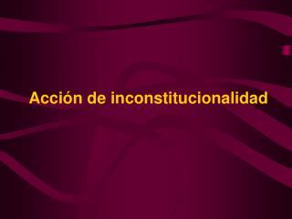 Acci n de inconstitucionalidad