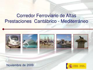 Corredor Ferroviario de Altas Prestaciones  Cant brico - Mediterr neo