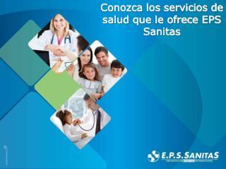 Conozca los servicios de salud que le ofrece EPS Sanitas