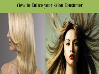 View To Entice Your Salon Consumer