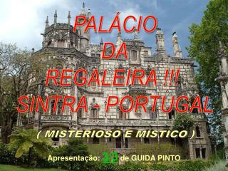 PAL CIO DA REGALEIRA   SINTRA - PORTUGAL