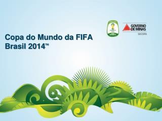 Copa do Mundo da FIFA Brasil 2014TM