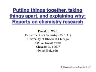 Putting things together, taking things apart, and explaining why:  Reports on chemistry research