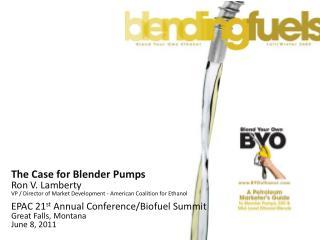 The Case for Blender Pumps Ron V. Lamberty VP