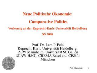 Neue Politische  konomie:   Comparative Politics Vorlesung an der Ruprecht-Karls-Universit t Heidelberg SS 2008