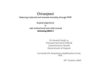 Chiranjeevi   Reducing maternal and neonatal mortality through PPPP   Gujarat experience  in  safe motherhood and child