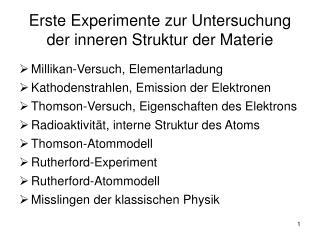 Erste Experimente zur Untersuchung der inneren Struktur der Materie