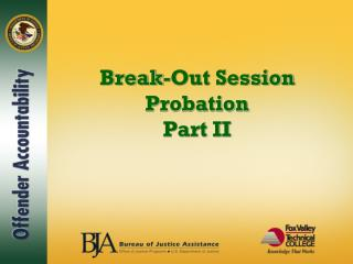 break-out session probation  part ii