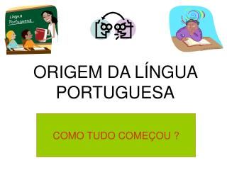 ORIGEM DA L NGUA PORTUGUESA