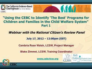 Using the CEBC to Identify  The Best  Programs for Children and Families in the Child Welfare System  Part 1