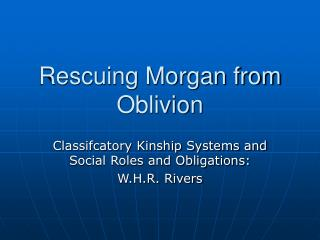 Rescuing Morgan from Oblivion