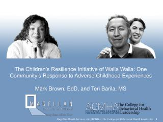 The Children s Resilience Initiative of Walla Walla: One Communitys Response to Adverse Childhood Experiences  Mark Brow