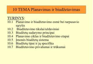 10 TEMA Planavimas ir biud etavimas