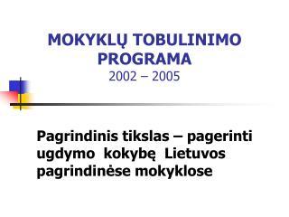 MOKYKLU TOBULINIMO PROGRAMA 2002   2005