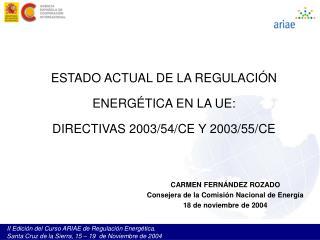 ESTADO ACTUAL DE LA REGULACI N ENERG TICA EN LA UE:  DIRECTIVAS 2003