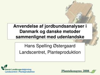 Anvendelse af jordbundsanalyser i Danmark og danske metoder sammenlignet med udenlandske