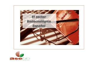 El sector Biotecnol gico Espa ol