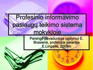 Profesinio informavimo paslaugu teikimo sistema mokykloje