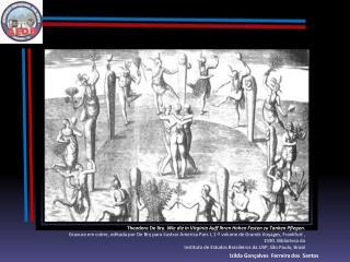 Theodore De Bry. Wie die in Virginia Auff lhren Hohen Festen zu Tanken Pflegen. Gravura em cobre, editada por De Bry par