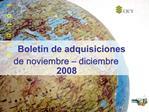 Bolet n de adquisiciones de noviembre   diciembre  2008