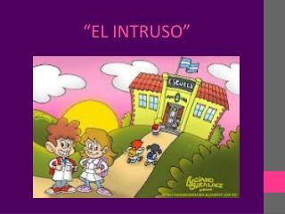 """""""El Intruso"""""""