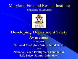 Developing Department Safety Awareness In Support of National Firefighter Safety Stand Down  and National Fallen Firefig