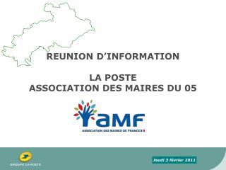 REUNION D INFORMATION   LA POSTE  ASSOCIATION DES MAIRES DU 05