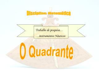 O Quadrante