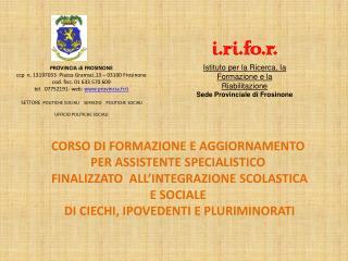 PROVINCIA di FROSINONE ccp  n. 13197033  Piazza Gramsci,13   03100 Frosinone   cod. fisc. 01 633 570 609 tel.  07752191-