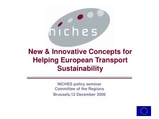New  Innovative Concepts for Helping European Transport Sustainability