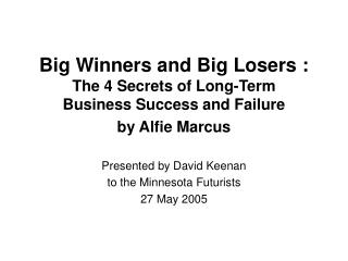 Big Winners and Big Losers : The 4 Secrets of Long-Term  Business Success and Failure by Alfie Marcus