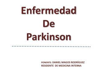 PONENTE: DANIEL MAGOS RODR GUEZ RESIDENTE  DE MEDICINA INTERNA