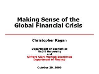 Making Sense of the   Global Financial Crisis
