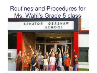 routines and procedures for ms. wahl