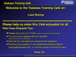 Welcome to the Yaskawa Training Caf  on:  Load Sharing