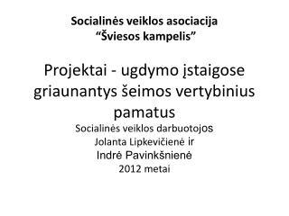 Socialines veiklos asociacija    viesos kampelis   Projektai - ugdymo istaigose griaunantys  eimos vertybinius pamatus