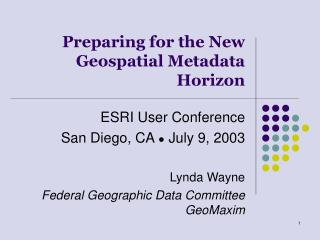 preparing for the new geospatial metadata horizon