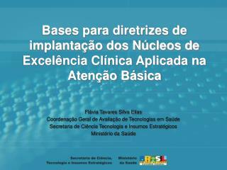 Bases para diretrizes de implanta  o dos N cleos de Excel ncia Cl nica Aplicada na Aten  o B sica