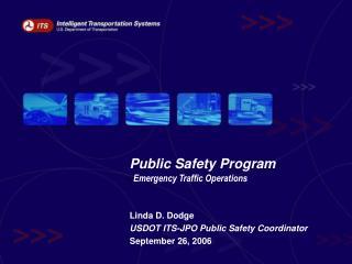 Public Safety Program   Emergency Traffic Operations