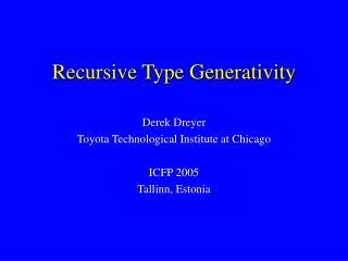 Recursive Type Generativity