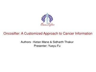 Oncosifter: A Customized Approach to Cancer Information