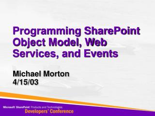 Programming SharePoint Object Model, Web Services, and Events