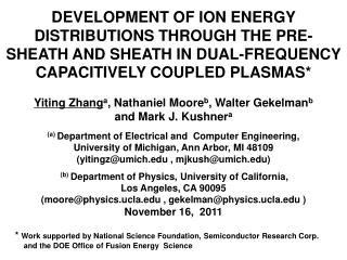 DEVELOPMENT OF ION ENERGY DISTRIBUTIONS THROUGH THE PRE-SHEATH AND SHEATH IN DUAL-FREQUENCY CAPACITIVELY COUPLED PLASMAS