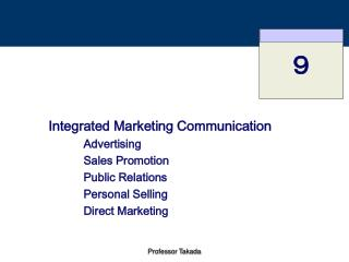 Integrated Marketing Communication   Advertising   Sales Promotion   Public Relations  Personal Selling  Direct Marketin