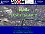 LONDRA  TER RIST SALDIRISI 7-7