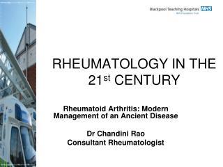 RHEUMATOLOGY IN THE          21st CENTURY