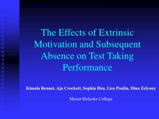 the effects of extrinsic motivation and subsequent absence on test taking performance