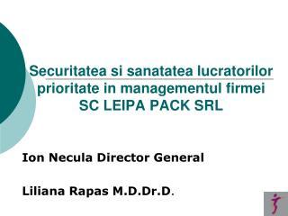 Securitatea si sanatatea lucratorilor prioritate in managementul firmei SC LEIPA PACK SRL