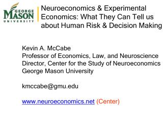 Neuroeconomics  Experimental Economics: What They Can Tell us about Human Risk  Decision Making