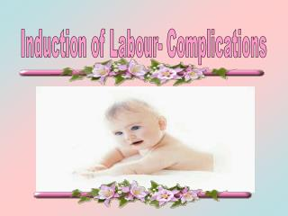 Induction of Labour- Complications